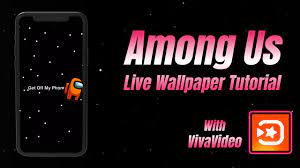 HOW TO MAKE AMONG US LIVE WALLPAPER ...