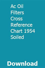 Ac Oil Filters Cross Reference Chart 1954 Soiled Foforenta
