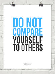 Do Not Compare Yourself Do not compare yourself to others 24 Behappyme 14