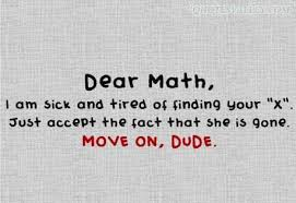 Funny Math Quotes: I Am Sick And Tired Of Finding Your X ...