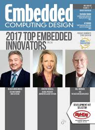 Embedded Computing Design Embedded Computing Design May June 2017 By Opensystems Media