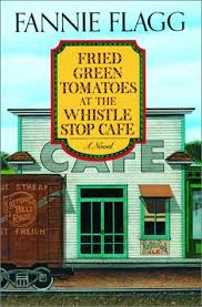 Fried Green Tomatoes Quotes Magnificent Fried Green Tomatoes At The Whistle Stop Cafe By Fannie Flagg