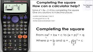 calculator can help you to complete the square find out how casio fx 83gt fx 85gt plus solving