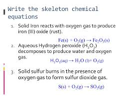 write the skeleton chemical equations 1