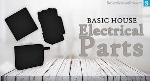 house electrical parts quick start guide of wiring diagram • basic electrical parts components of house wiring circuits u2022 ssp rh smartsciencepro com electrical parts house near me home electrical parts