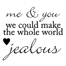 Love Me Quotes Extraordinary Quotes About Love Me And You Could Make The Whole World Jealous Die