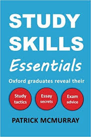 study skills essentials oxford graduates reveal their study  study skills essentials oxford graduates reveal their study tactics essay secrets and exam advice