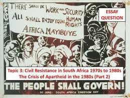 what was the nature of the civil society resistance after the topic 3 civil resistance in south africa 1970s to 1980s