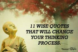 Wise Quotes About Change New 48 WISE QUOTES THAT WILL CHANGE YOUR THINKING PROCESS THOUSAND