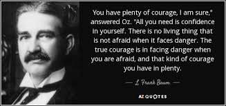 Quotes About Facing Yourself Best Of TOP 24 QUOTES BY L FRANK BAUM Of 24 AZ Quotes