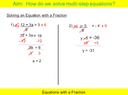 aim how do we solve multi step equations now write the
