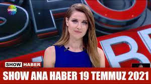 Show Ana Haber 19 Temmuz 2021 - YouTube