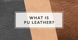 What is <b>PU</b> Leather? Pros and Cons For A Leather Alternative