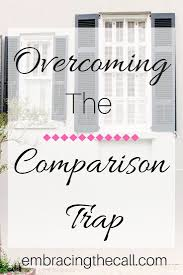 Embracing God S Design For Your Life Overcoming The Comparison Trap Best Of Embracing The Call