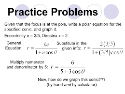 practice problems given that the focus is at the pole write a polar equation for