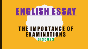 english essay school topic the importance of examinations english essay school topic the importance of examinations