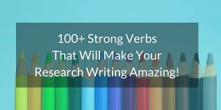 100 Strong Verbs That Will Make Your Research Writing Amazing