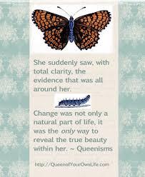 Metamorphosis Quotes Extraordinary Metamorphosis Queen Of Your Own Life Queen Of Your Own Life
