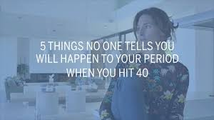 Light Periods Before Menopause 5 Things No One Tells You Will Happen To Your Period When You Hit 40