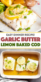 Garlic Butter Lemon Baked Cod in 2020 ...