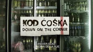 Kod ćoška An Der Ecke Au Coin De La Rue Trailer