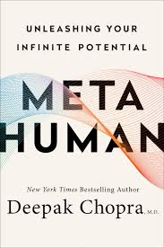 Metahuman Unleashing Your Infinite Potential Deepak Chopra Md