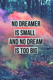 Dream On Dreamer Quote Best of Dream Big Image 24 By Nastty On Favim
