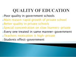 public vs private primary schools  private government 4 poor quality in government schools