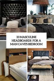 full size bedroom masculine. 33 Masculine Headboards For Your Mans Cave Bedroom Cover Full Size
