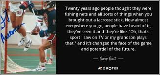 Lacrosse Quotes Interesting QUOTES BY GARY GAIT AZ Quotes