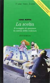 La scelta : Mattia, Luisa: Amazon.it: Libri