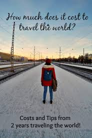 How To Budget For A Trip How Much Does It Cost To Travel The World For 2 Amazing Years Our