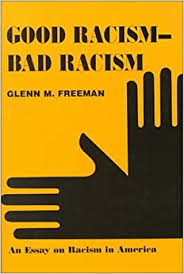 good racism bad racism an essay on racism in america glenn m good racism bad racism an essay on racism in america