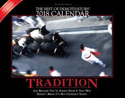 Demotivator Pictures The Best Of Demotivators 2018 Calendar Despair Inc