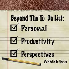 how to be what you do beyond the to do list interview beyond the to do list