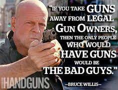anti gun control quotes. Delighful Quotes Bruce Willis Intended Anti Gun Control Quotes