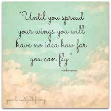 Beautiful Life Quotes Pinterest Best Of Spread Your Wings And Fly Your Beautiful Life Quotes For