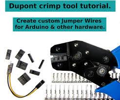 <b>Dupont Crimp Tool</b> Tutorial: 11 Steps