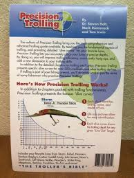 Precision Trolling The Trollers Bible 7th Edition Romanack Holt Irwin