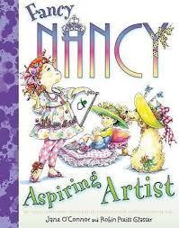 Jane Oconnor - Fancy Nancy Aspiring Artist (2011) - New - Trade Cloth (Hard  | Fancy nancy, Aspiring artist, Artist books