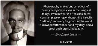 Quotes About Photography And Beauty Best Of TOP 24 QUOTES BY ALVIN LANGDON COBURN AZ Quotes