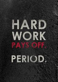 the best hard work pays off ideas working hard  hard work pays off period