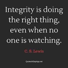 Quotes About Integrity Beauteous C S Lewis Quote Integrity Is Doing The Right Thing