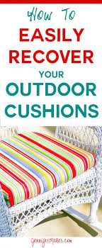 recover cushions for outdoor furniture quickly and easily how to tutorial