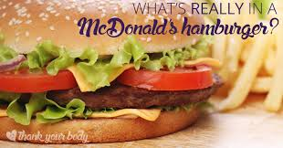 what s really in a mcdonald s hamburger you may not want to know but really