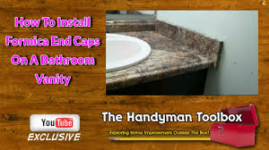 How To Install Formica End Caps On A Bathroom Vanity YouTube - Install bathroom vanity
