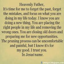 Beautiful Prayer Heavenly Father It's Time For Me To Forget The Unique Forget The Past Quotes