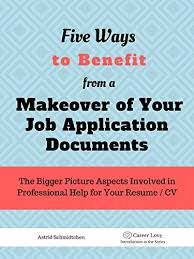 Help With Job Application 5 Ways To Benefit From A Makeover Of Your Job Application Documents