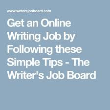 get an online writing job by following these simple tips the get an online writing job by following these simple tips the writers job board work at home simple writing and money