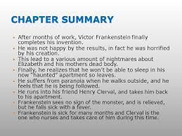 CHAPTER SUMMARY After months of work Victor Frankenstein finally pletes his invention